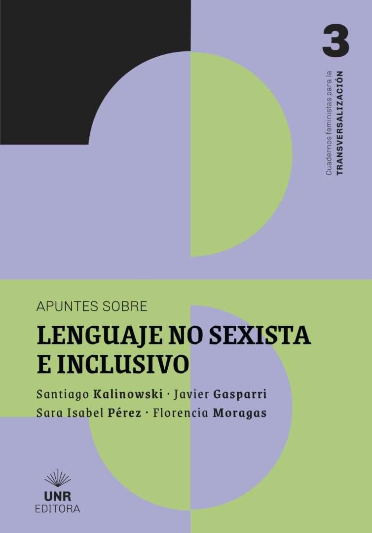 APUNTES SOBRE LENGUAJE NO SEXISTA E INCLUSIVO - Directores de colección: Luciano Fabbri y Florencia Rovetto