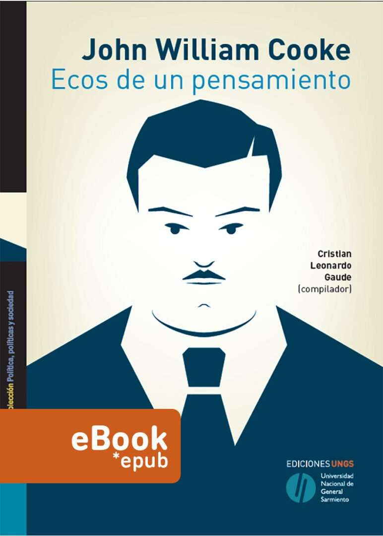 John William Cooke - Ecos de un pensamiento - Cristian Leonardo Gaude      (compilador)