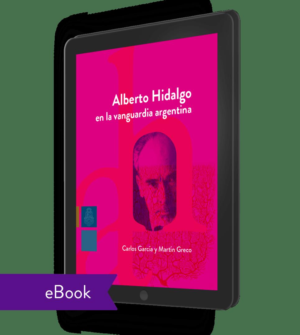 Alberto Hidalgo en la Vanguardia Argentina (ebook) - Carlos García y Martín Greco