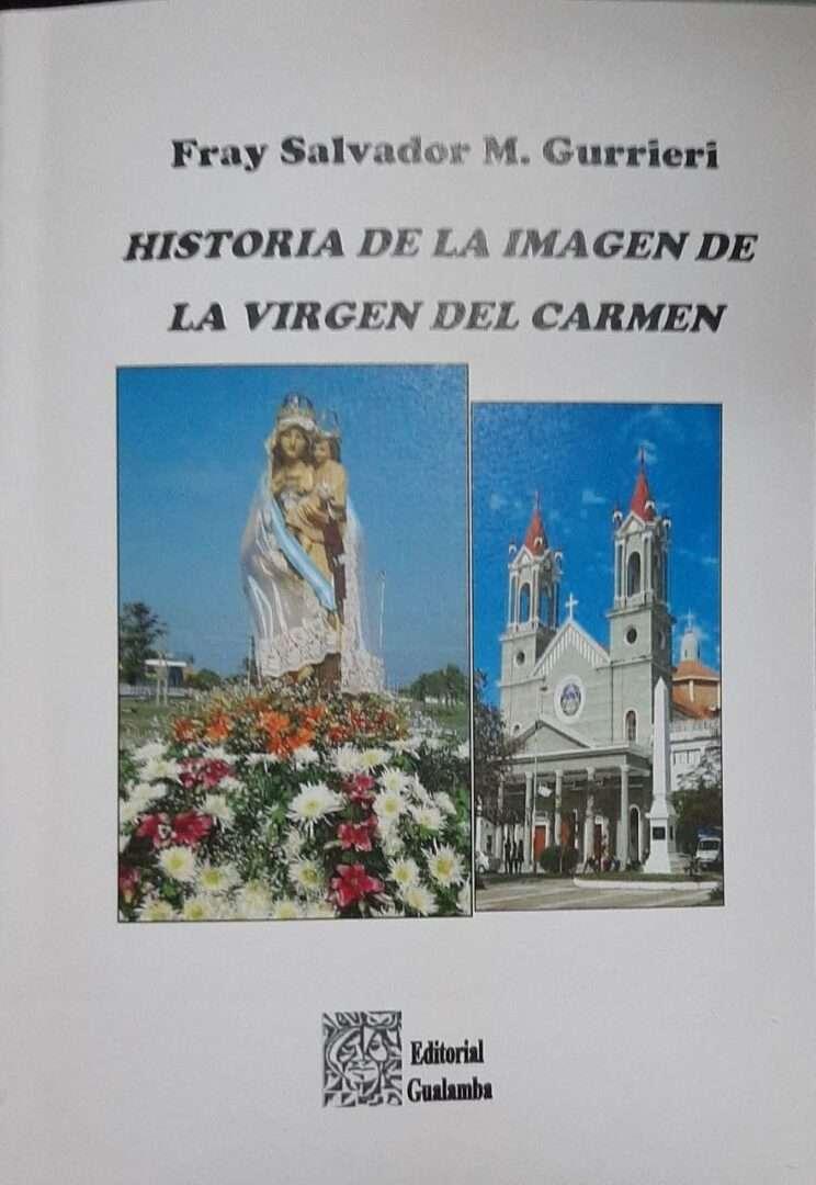 """""""HISTORIA DE LA IMAGEN DE LA VIRGEN DEL CARMEN"""" - Fray Salvador Miguel Gurrieri"""