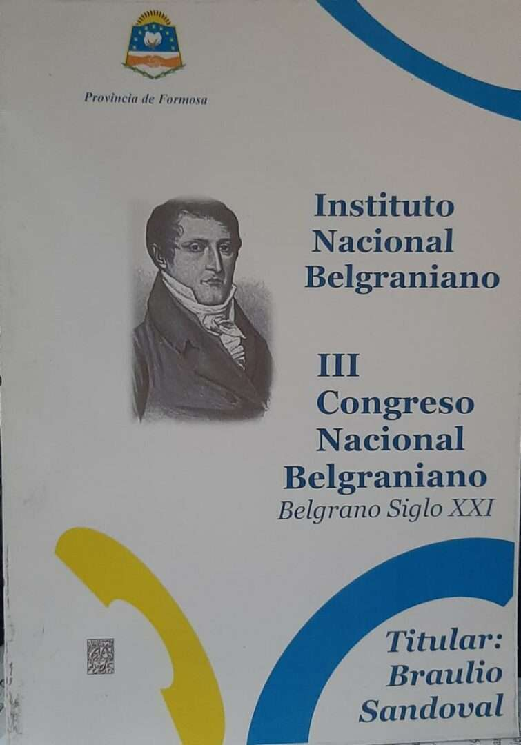 """III CONGRESO NACIONAL BELGRANIANO. BELGRANO SIGLO XXI"" - Braulio Sandoval"
