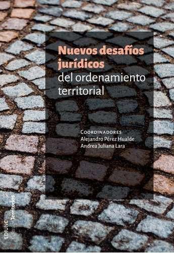 NUEVOS DESAFÍOS JURÍDICOS DEL ORDENAMIENTO TERRITORIAL - Pérez Hualde, Alejandro