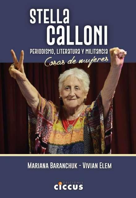 Stella Calloni Periodismo, literatura y militancia - VIVIAN ELEM MARIANA BARANCHUK