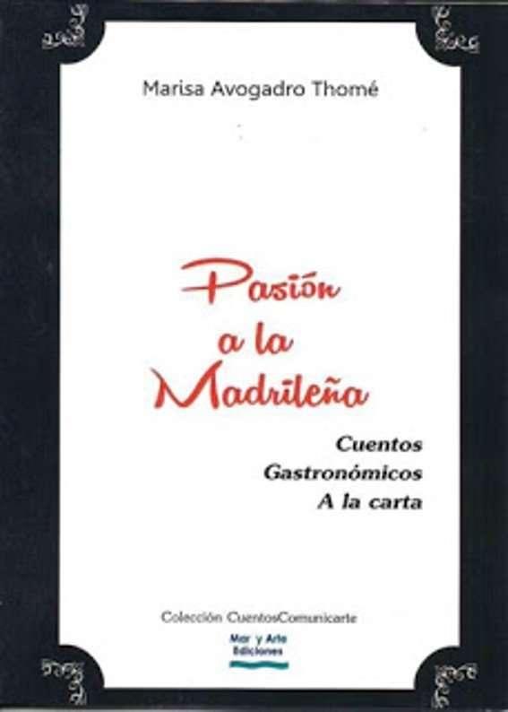 Pasion a la Madrileña - Marisa Avogadro Thomé