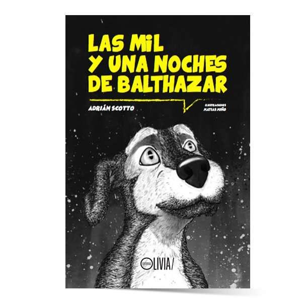 """""""Las mil y una noches de Balthazar"""" - Autor: Adrián Scotto Ilustraciones: Matías Miño"""