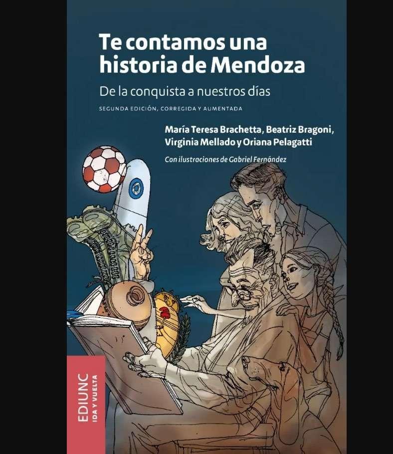 Te contamos una Historia de Mendoza - Bragoni, Beatriz