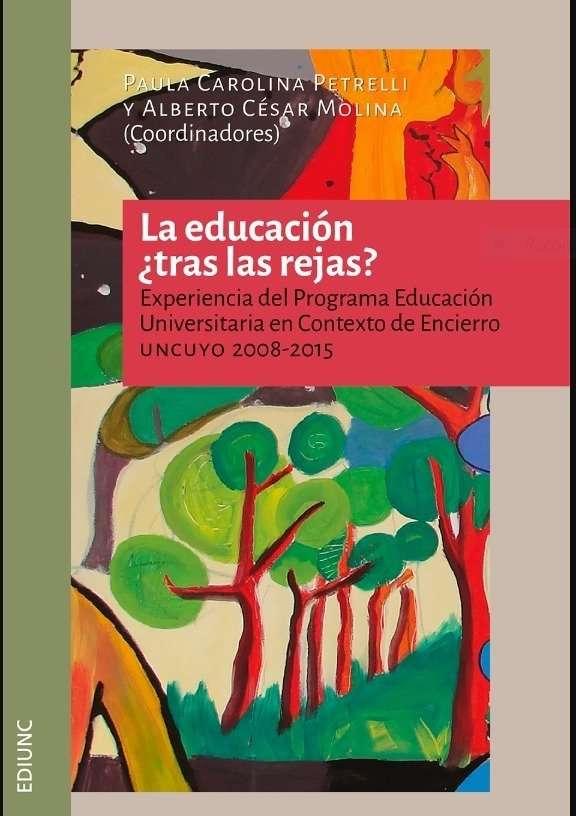 La educación ¿tras las rejas? - Petrelli, Paula Carolina. Molina, Alberto César