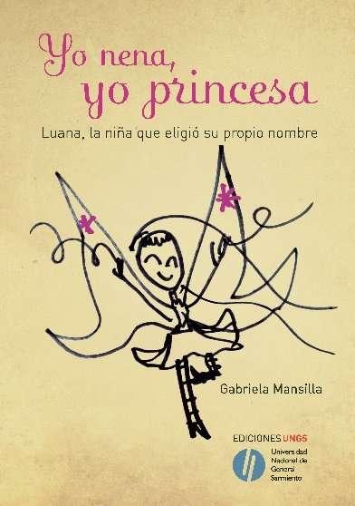 Yo nena, yo princesa - Gabriela Mansilla