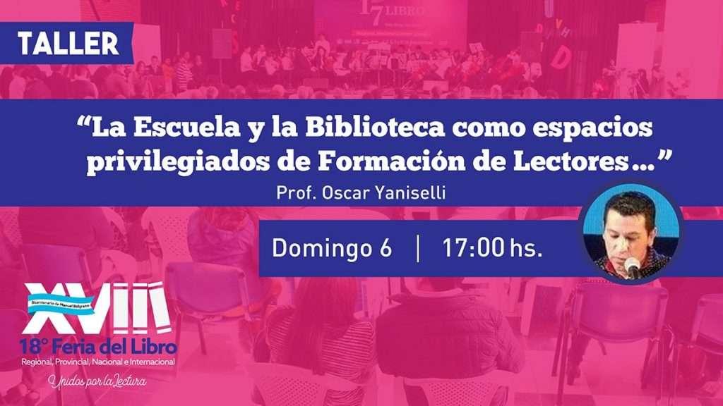 La Escuela y la Biblioteca como espacios privilegiados de Formación de Lectores – Prof. Oscar Yaniselli