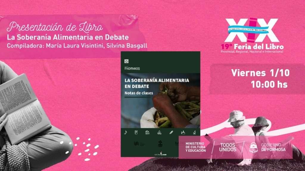 La Soberanía Alimentaria en Debate – María Laura Visintini. Silvina Basgall