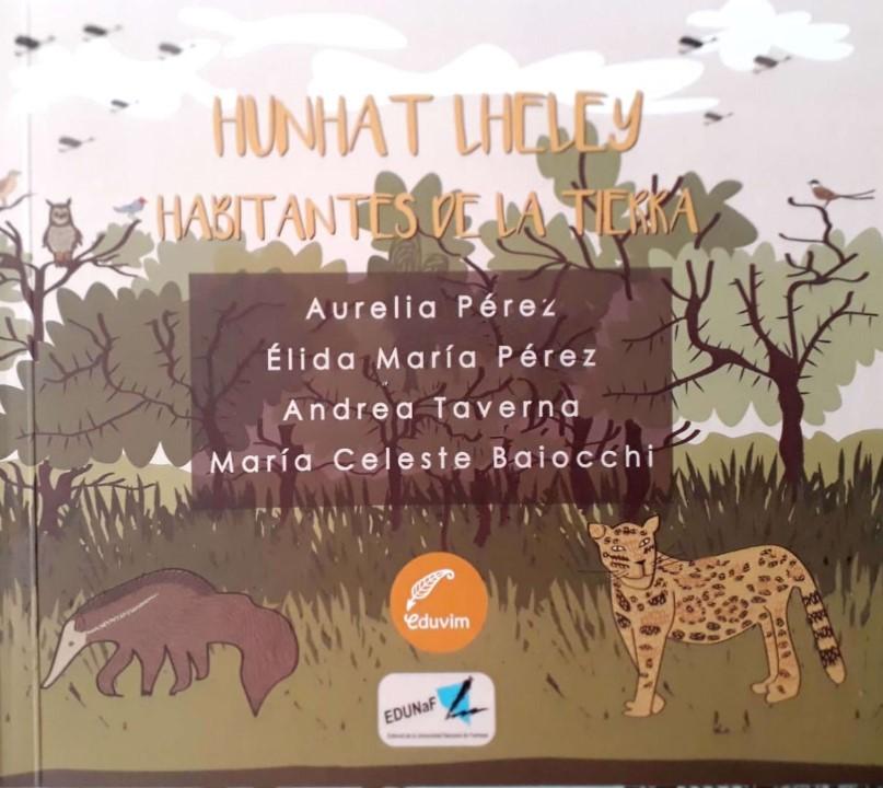 Hunhat Lheley / Habitantes de la tierra