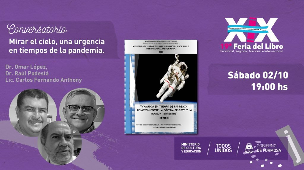 """""""Mirar el Cielo una Urgencia en Tiempos de la Pandemia """"Dr. López, Omar-Dr. Podestá, Raúl-Lic. Carlos Fernando Anthony"""
