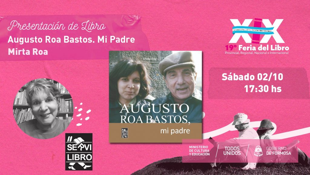 Augusto Roa Bastos mi padre.Editorial Servilibro. – Mirta Roa
