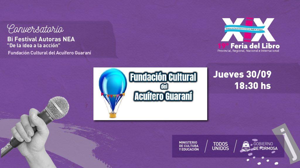 """Bi Festival Autoras NEA """"De la idea a la acción""""  – Fundación Cultural del Acuífero Guaraní"""