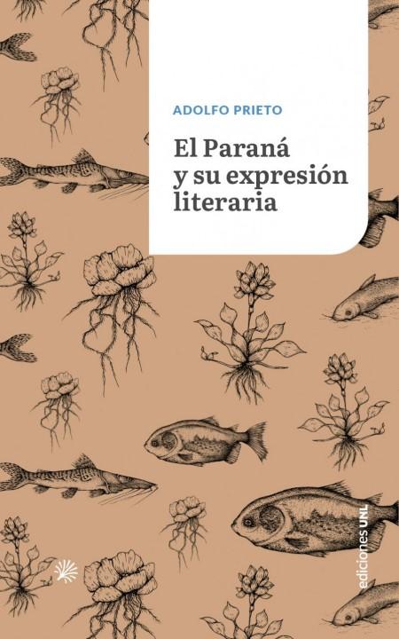 El Paraná y su expresión literaria - Adolfo Prieto