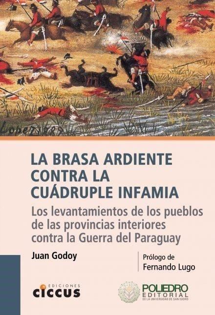 LA BRASA ARDIENTE CONTRA LA CUÁDRUPLE INFAMIA - Juan Godoy