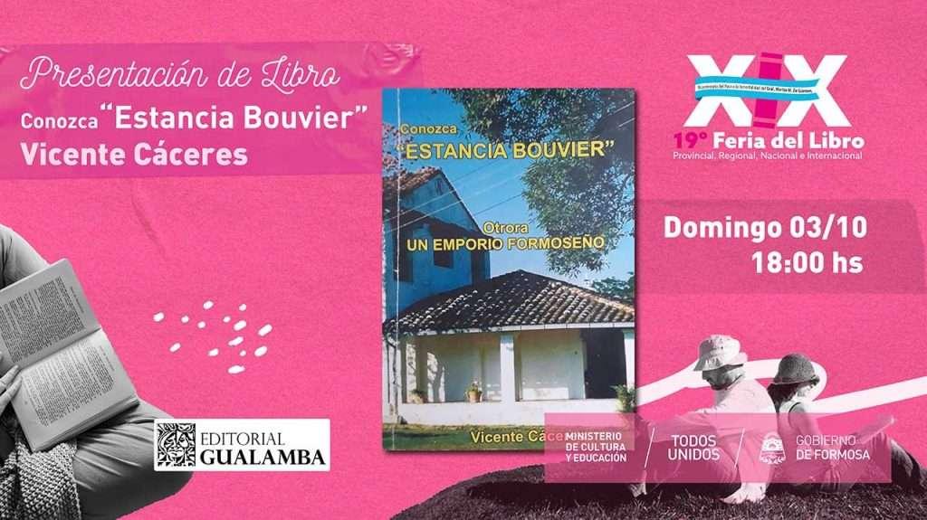"""Conozca """"Estancia Bouvier"""" – Vicente Caceres"""