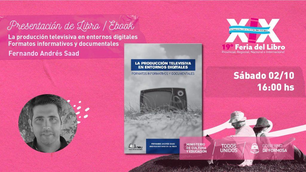 """""""La producción televisiva en entornos digitales  Formatos informativos y documentales """" – Fernando Andrés Saad"""