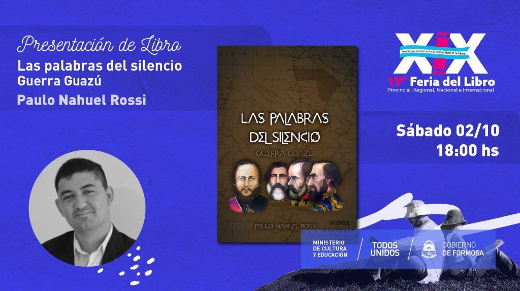 """""""Las Palabras del Silencio – Guerra Guazú""""  Rossi, Paulo Nahuel."""
