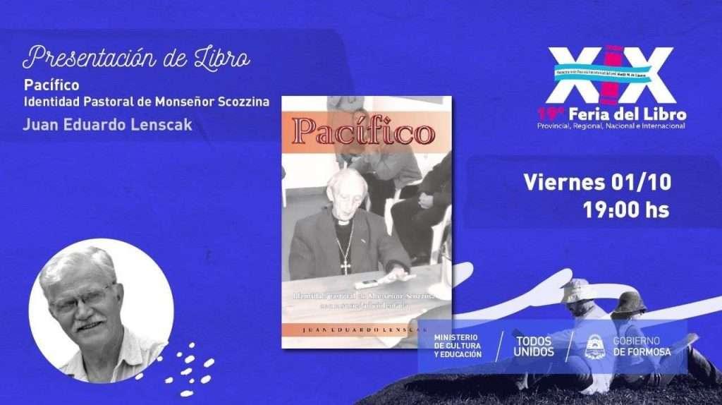"""Pacífico, Identidad Pastoral de Monseñor Scozzina   "" – Juan Eduardo Lenscak"