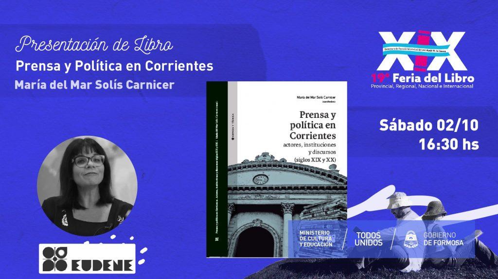 """""""Prensa y Política en Corrientes.Editorial EUDENE """" – """"María del Mar Solís Carnicer (compiladora) """""""