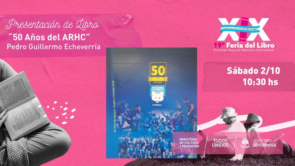 """""""50 Años del ARHC"""" – Pedro Guillermo Echeverría"""