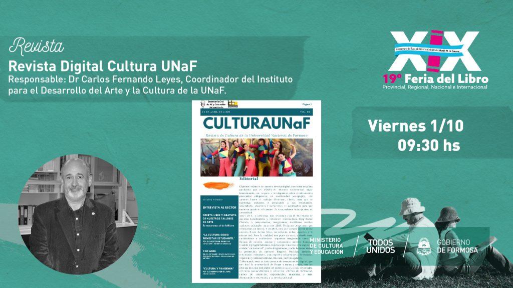"""Revista Digital Cultura UNaF – """"Responsable: Dr Carlos Fernando Leyes, Coordinador del Instituto para el Desarrollo del Arte y la Cultura de la UNaF. """""""
