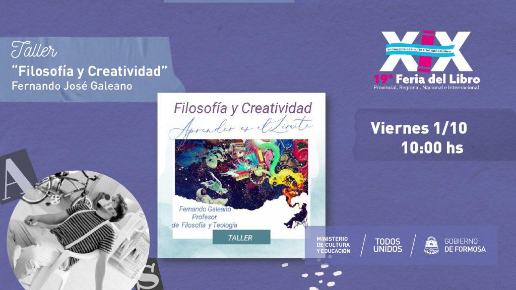 """""""""""Filosofía y Creatividad"""" """" – Fernando José Galeano"""