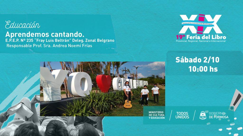 """Aprendemos cantando.E.P.E.P. Nº 235 """"Fray Luis Beltrán"""" Deleg. Zonal Belgrano – Responsable Prof. Sra. Andrea Noemí Frías"""