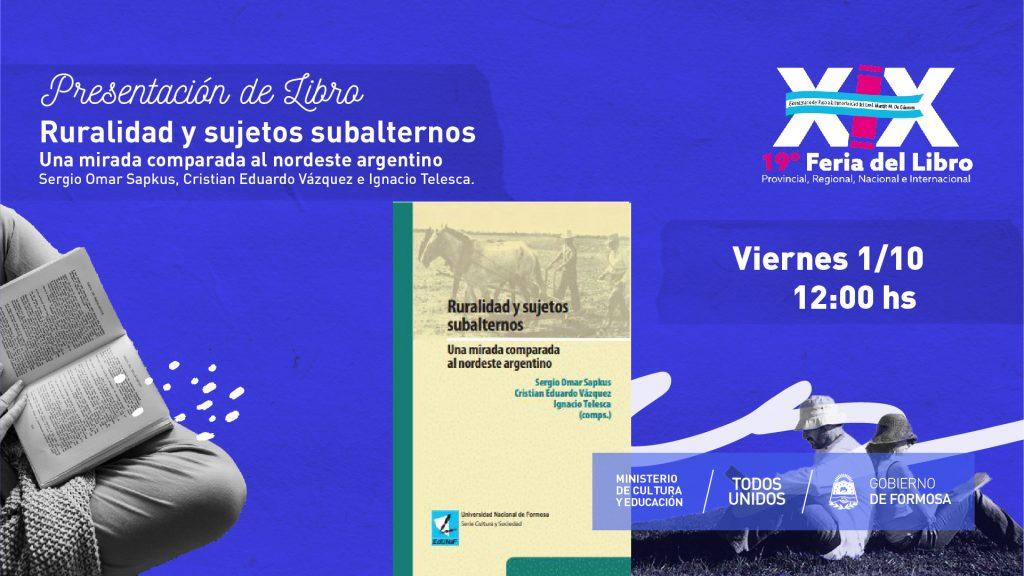 Ruralidad y sujetos subalternos. Una mirada comparada al nordeste argentino. – Sergio Omar Sapkus, Cristian Eduardo Vázquez e Ignacio Telesca.