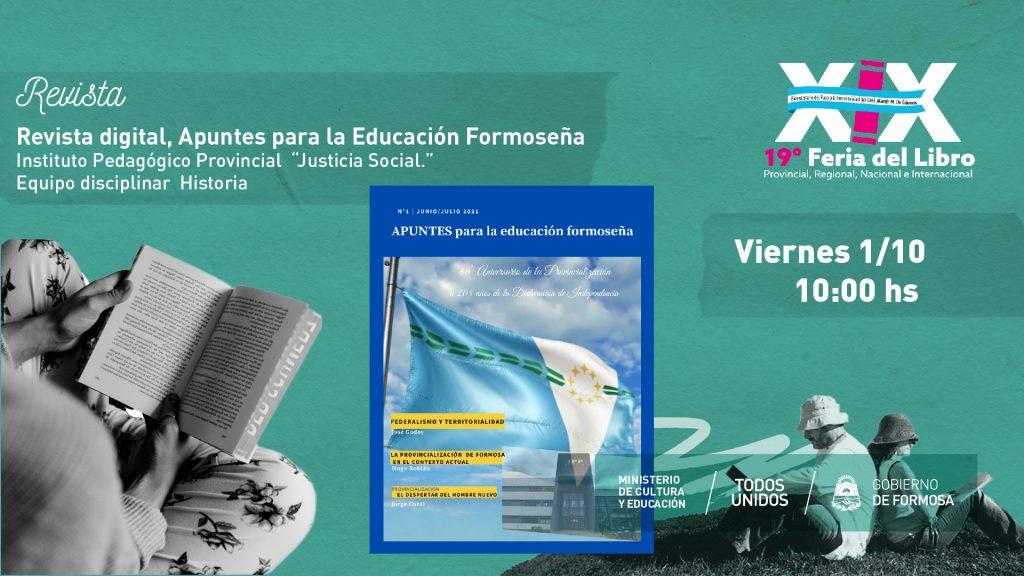 """Revista digital, Apuntes para la Educación Formoseña. – Instituto Pedagògico Provincial  """"Justicia Social."""" EQUIPO DISCIPLINAR HISTORIA"""
