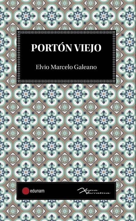 Portón Viejo - Elvio Marcelo Galeano