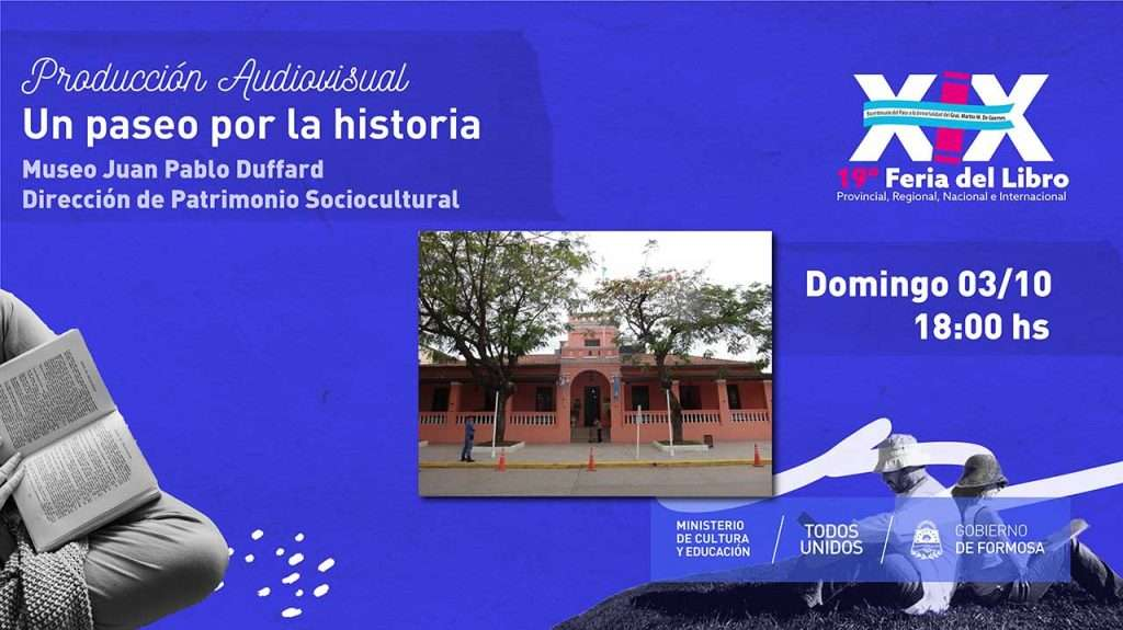 Un paseo por la historia – Museo Juan Pablo Duffard – Dirección de Patrimonio Sociocultural